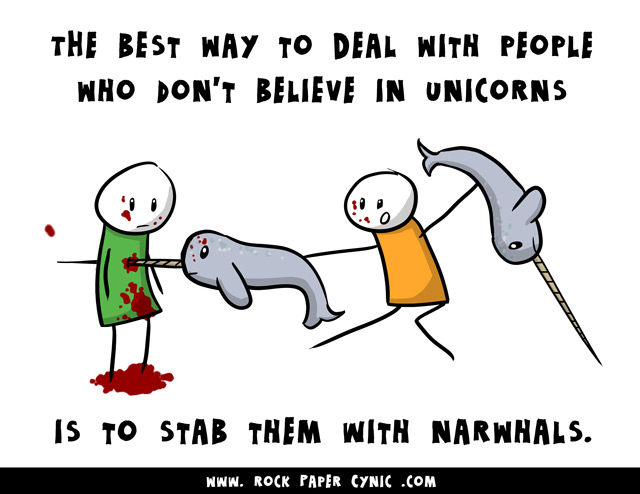 we explain how to deal with unicorn doubters by liberally applying narwhals by way of stab wounds, etc