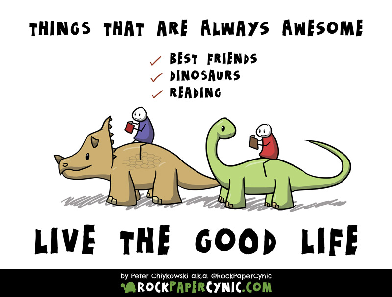 things that are always awesome are remembered for being what they are: best friends, dinosaurs, reading