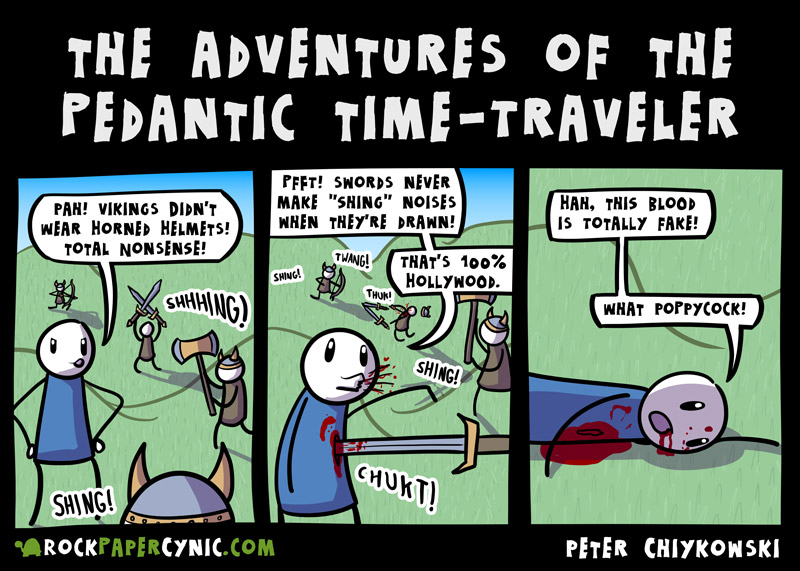 The adventures of the pedantic time traveler a rock paper a pedant obsessed with anachronisms and inaccuracies travels back to the age of the vikings aloadofball Images