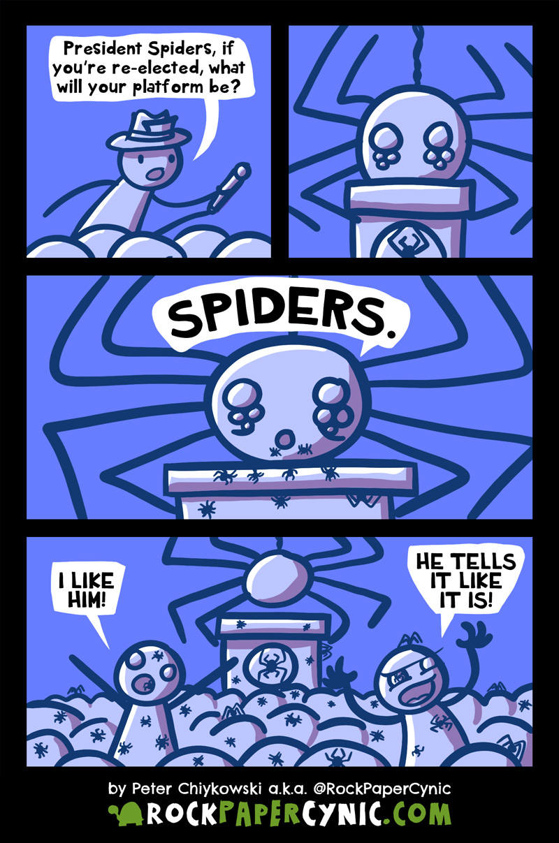 A comic about the presidential candidate who says what he means and what he means is SPIDERS SPIDERS SPIDERS